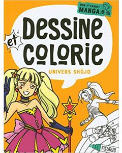 Dessine et colorie Univers Shojo